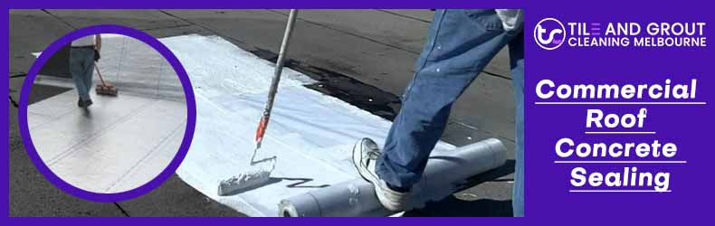 Commercial Roof Concrete Sealing Melbourne